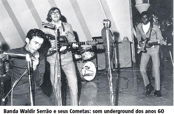 Banda Waldir Serrão e seus Cometas: som underground dos anos 60